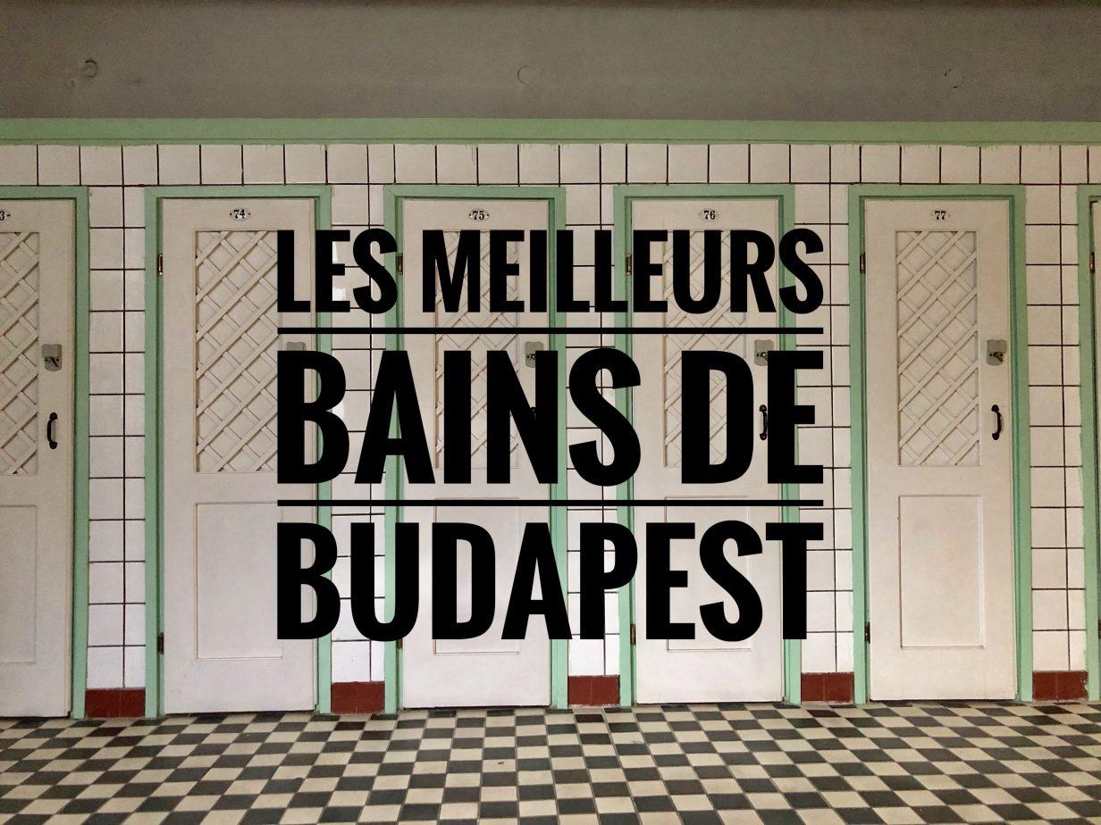 A la recherche des meilleurs bains de Budapest
